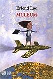 Loe, Erlend: Muléum