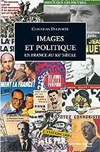 Images et politique en France : Au XXe…