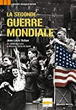 Jean-Louis Dufour: La Seconde Guerre mondiale (French Edition)