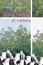 Rrose Sélavy et caetera by Pierre…