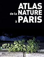 Atlas de la nature à Paris by Jean-Baptiste…