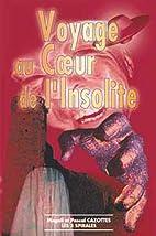 Voyage au coeur de l'insolite by Magali…
