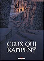 Ceux qui rampent, tome 1 by Delmas