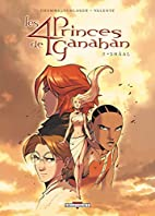 Les 4 Princes de Ganahan, Tome 2 : Shâal by…