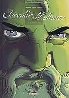 Chevalier Malheur, Tome 3 : Tel père tel…