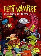 Petit Vampire et le rêve de Tokyo by Joann…