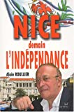 Roullier, Alain: Nice, Demain L&#39;independance