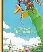 Le Carnaval des dragons by Max Ducos