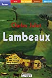 Juliet, Charles: Lambeaux (French Edition)