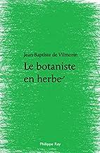 Le Botaniste en herbe by Jean-Baptiste de…