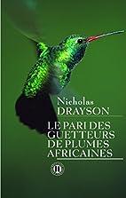 le pari des getteurs de plumes africaines by…