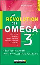 La Révolution des oméga 3 : 36 questions /…