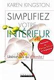 Kingston, Karen: Simplifiez votre intérieur (French Edition)