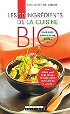 les 30 ingrédients de la cuisine bio by…