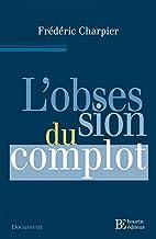 L'obsession du complot by Frédéric…