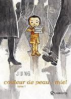 Couleur de peau : miel, Tome 1 by Jung