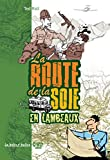 Rall, Ted: La route de la soie en lambeaux (French Edition)