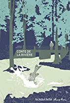 Conte de la rivière by Sarah Masson