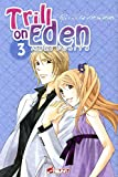Acheter Trill on Eden volume 3 sur Amazon