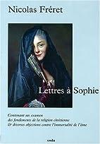 Lettres à Sophie: contenant un examen des…