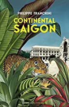 Continental Saigon by Philippe Franchini