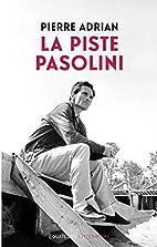 La piste Pasolini by Pierre Adrian