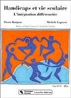 Handicaps et vie scolaire: L'integration…