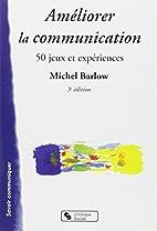 Améliorer la communication : 50 jeux et…