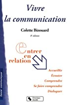 Vivre la communication by Colette Bizouard