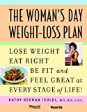 Isoldi, Kathy K.: The Woman's Day Weight-Loss Plan: Lose Weight, Eat Right, Be Fit and Feel Great at Every Stage of Life!