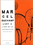 Naumann, Françis M.: Marcel Duchamp: L'Art à l'ère de la reproduction mécanisée (French Edition)