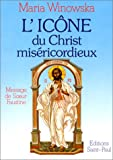 Winowska, Maria: L'icône du Christ miséricordieux (French Edition)