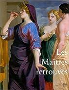 Les maîtres retrouvés : peintures…