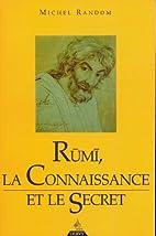 Rumî, la connaissance et le secret by…