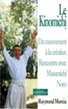 Le Kinomichi (French Edition)