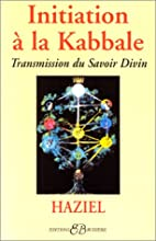 Initiation à la kabbale by Haziel