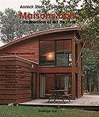 Maisons bois : Construction et art de vivre…