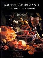 Musée gourmand : le peintre et le cuisinier…