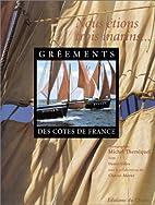 Les gréements des côtes de France by…