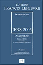IFRS 2005 : Divergences France/IFRS - Tous…