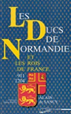 Ducs de normandie (les) by Alain De Sancy