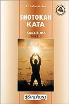 Shotokan-Kata, tome 1 : Karaté-do…