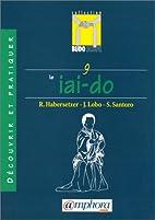Budoscope, tome 9 : Découvrir le Iai-Do by…
