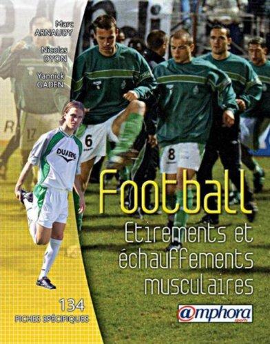 football-etirements-et-echauffements-musculaires-134-fiches-specifiques-et-illustrees