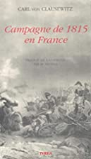 The Campaign of 1815 in France by Carl von…