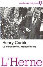Le paradoxe du monothéisme by Henry Corbin