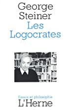 Les logocrates by George Steiner