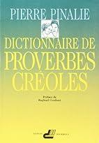 Dictionnaire de proverbes créoles by Pierre…