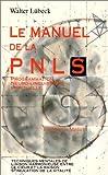 Lübeck, Walter: Le manuel de la PNL spirituelle (French Edition)