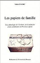 Les papiers de famille : une ethnologie de…